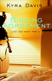 Kyra Davis: Just One Night Part 3 - Binding Agreement