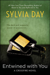Sylvia Day: The Crossfire Series - Entwined with You
