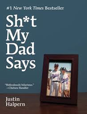 Justin Halpern: Sh*t My Dad Says